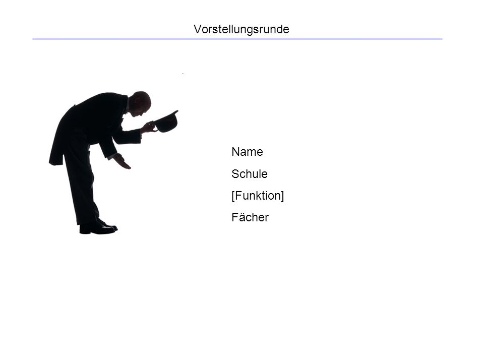 Vorstellungsrunde Name Schule [Funktion] Fächer